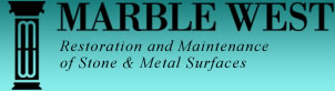 MARBLE WEST - Restoration and Maintenance of Stone and Metal Surfaces
